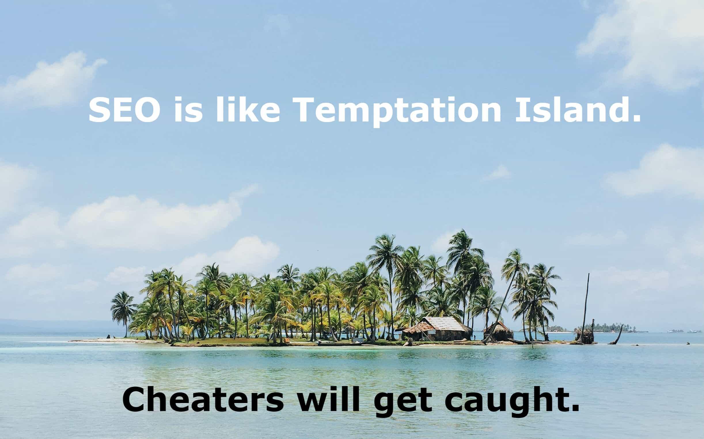 SEO is like Temptation Island